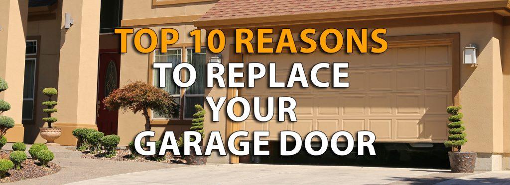 Top 10 Reasons to Replace Your Garage Door